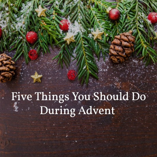 5 Things You should do during advent