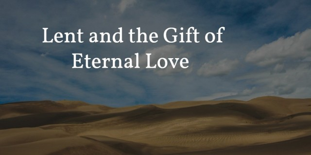 lent and eternal love