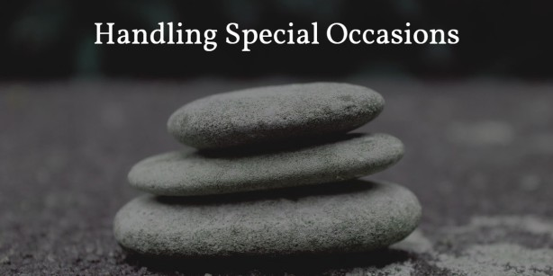 hanlding special occasions